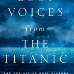 Oral History Books: Lost Voices from the Titantic