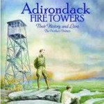Adirondack Fire Towers History and Lore
