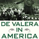 Irish History: Eamon De Valera in America