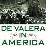Irish History: Eamon De Valera in America