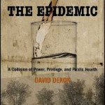 The Epidemic: Power, Privilege, and Public Health