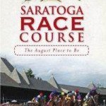 Book Features Saratoga Race Course History