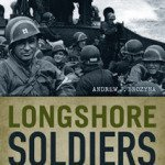 Longshore Soldiers: Life in a WWII Port Battalion