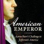 Books: Aaron Burr's Challenge to Jefferson's America